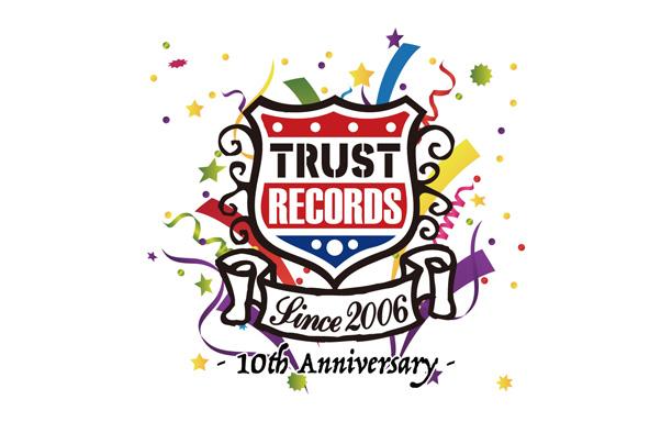 TRUST RECORDS 10th Anniversary「トラスト大感謝祭」