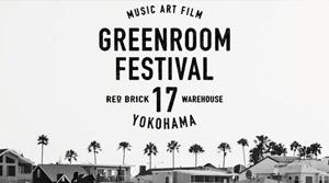 GREEN ROOM FESTIVAL 2017