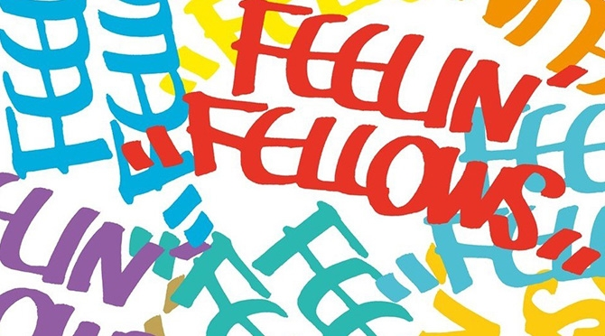 FEELIN'FELLOWS 2019