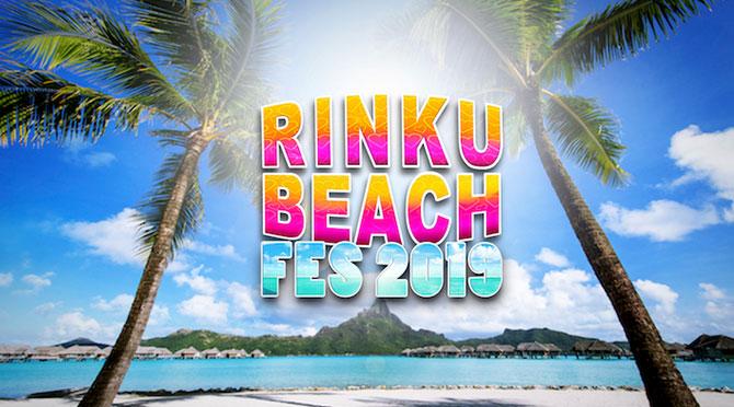 RINKU BEACH FES 2019