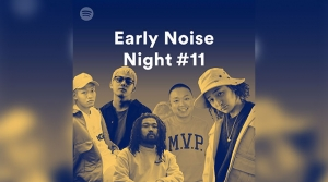 Spotify Early Noise Night #11