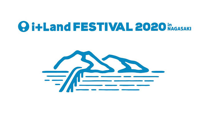 i+Land FESTIVAL 2020 in NAGASAKI