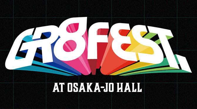 GR8 FEST.AT OSAKA-JO HALL
